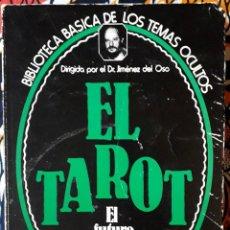 Libros de segunda mano: DR. JIMÉNEZ DEL OSO . EL TAROT. EL FUTURO EN LAS CARTAS. Lote 210265237