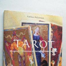 Libros de segunda mano: TAROT. ORIGENES, SISTEMAS DE LECTURA. INTERPRETACIÓN. KATLEEN MCCORMACK. Lote 210549927