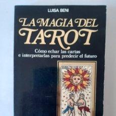 Libros de segunda mano: LA MAGIA DEL TAROT/ LUISA BENI/ EDITORIAL DE VECCHI 1988. Lote 210669049