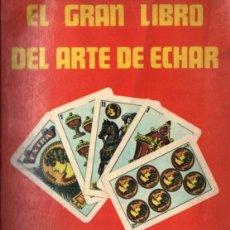 Livres d'occasion: EL GRAN LIBRO DEL ARTE DE ECHAR LAS CARTAS (MEXICANOS UNIDOS, 1974). Lote 211678554