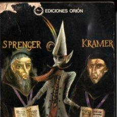 Libros de segunda mano: KRAMER / SPRENGER : MALLEUS MALEFICARUM EL MARTILLO DELOS BRUJOS (ORION BUENOS AIRES, 1975). Lote 211679115