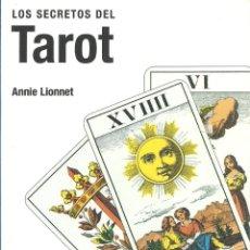 Libros de segunda mano: LOS SECRETOS DEL TAROT - ANNIE LIONNET. Lote 212968227