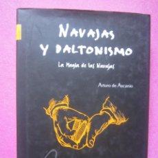 Libros de segunda mano: NAVAJAS Y DALTONISMO. LA MAGIA DE LAS NAVAJAS. - ASCANIO. Lote 213233388