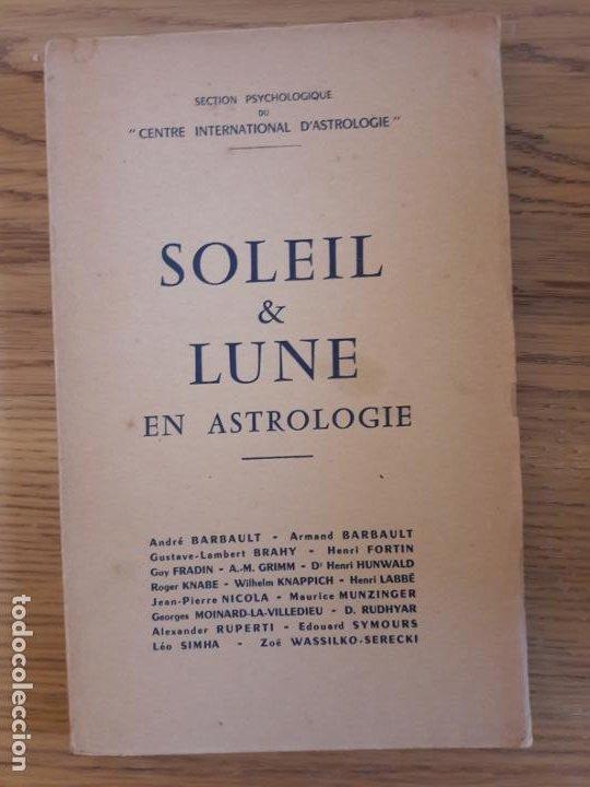 OCCULTISME, ESOTERIQUE, SOLEIL & LUNE EN ASTROLOGIE, ED. CENTRE INTERNATIONAL D'ASTROLOGIE, 1953 (Libros de Segunda Mano - Parapsicología y Esoterismo - Tarot)