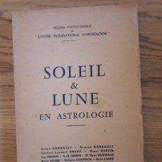 Libros de segunda mano: OCCULTISME, ESOTERIQUE, SOLEIL & LUNE EN ASTROLOGIE, ED. CENTRE INTERNATIONAL D'ASTROLOGIE, 1953. Lote 213711513