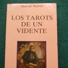 Libros de segunda mano: LOS TAROTS DE UN VIDENTE OCTAVIO ACEVES. Lote 219355380