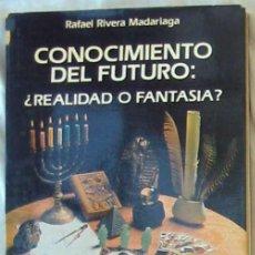 Libros de segunda mano: CONOCIMIENTO DEL FUTURO ¿REALIDAD O FANTASIA? - RAFAEL RIVERA MADARIAGA 1989 - VER INDICE. Lote 219691373
