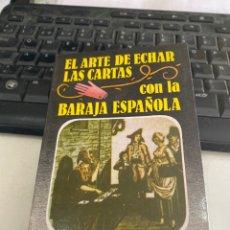 Libros de segunda mano: EL ARTE DE ECHAR LAS CARTAS CON LA BARAJA ESPAÑOLA. Lote 221272997