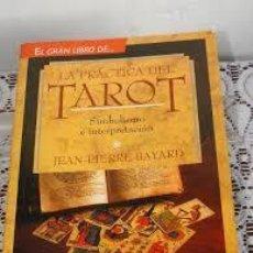 Libros de segunda mano: LA PRÁCTICA DEL TAROT SIMBOLISMO E INTERPRETACIÓN JEAN PIERRE BAYARD. Lote 221595218