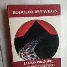 Libros de segunda mano: LA GRAN PIRÁMIDE, EL TAROT PROFÉTICO Y EL APOCALIPSIS RODOLFO BENAVIDES. Lote 221629893