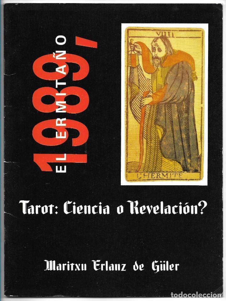 TAROT: CIENCIA O REVELACION?. EL ERMITAÑO 1989. MARITXU ERLANZ DE GÜLER. CARTOMANCIA. (Libros de Segunda Mano - Parapsicología y Esoterismo - Tarot)