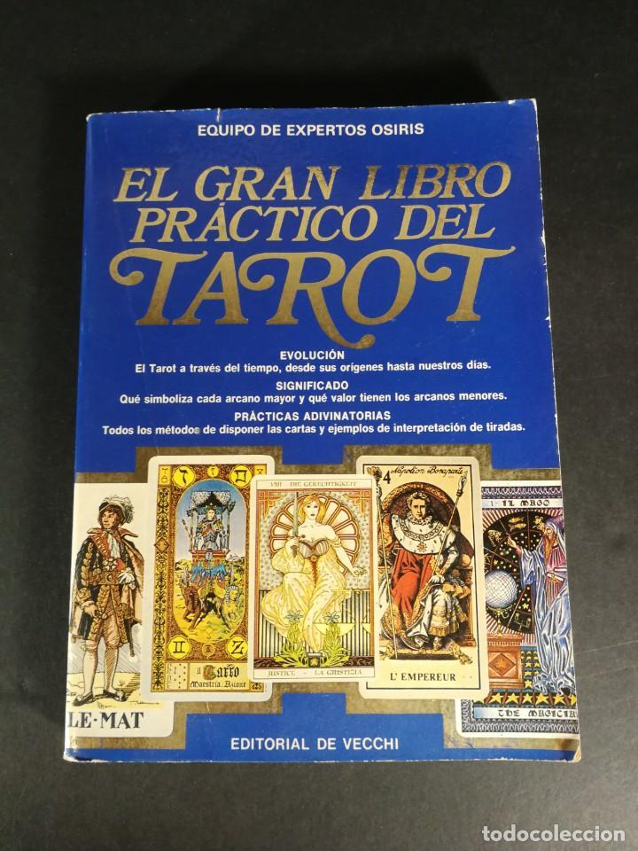 EL GRAN LIBRO PRÁCTICO DEL TAROT - EVOLUCIÓN - SIGNIFICADO - PRÁCTICAS ADIVINATORIAS - OSIRIS - 1991 (Libros de Segunda Mano - Parapsicología y Esoterismo - Tarot)