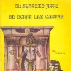 Libros de segunda mano: EL SUPREMO ARTE DE ECHAR LAS CARTAS - DR. MOORNE. Lote 222229783