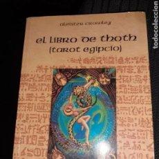 Livres d'occasion: EL LIBRO DE THOTH - TAROT EGIPCIO (ALEISTER CROWLLEY. Lote 222973113