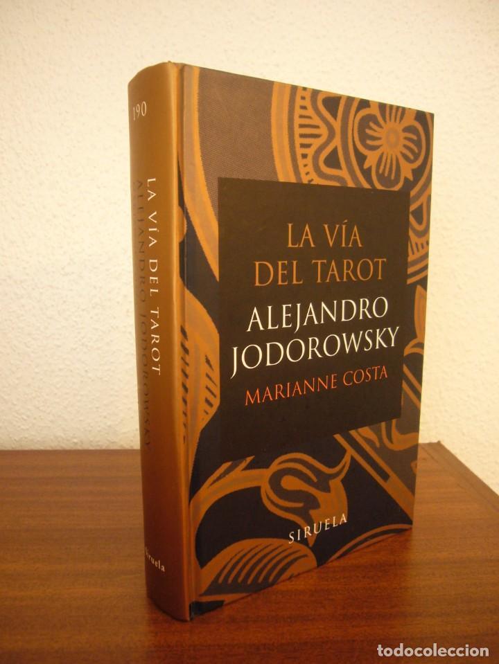 ALEJANDRO JODOROWSKY & MARIANNE COSTA: LA VÍA DEL TAROT (SIRUELA, 2004) TAPA DURA. PERFECTO. (Libros de Segunda Mano - Parapsicología y Esoterismo - Tarot)