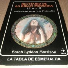 Livres d'occasion: RECETARIO DE LA BRUJA MODERNA - LIBRO II - HECHIZOS DE AMOR Y DE PROTECCIÓN. Lote 224532160