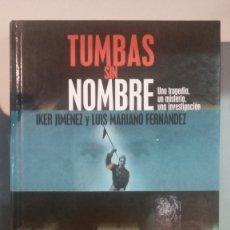 Libros de segunda mano: TUMBAS SIN NOMBRE.IKER JIMENEZ.. Lote 242041335