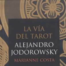Livres d'occasion: LA VÍA DEL TAROT. ALEJANDRO JODOROWSKY. 2005. Lote 225288216