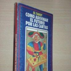 Libros de segunda mano: EL TAROT: COMO ADIVINAR EL FUTURO POR LAS CARTAS - ESPERANZA GRACIA. Lote 240145730