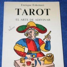 Livros em segunda mão: TAROT - E ARTE DE ADIVINAR - ENRIQUE ESKENAZI - EDICIONES OBELISCO (1986). Lote 227751695