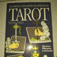 Libri di seconda mano: LOS SETENTA Y OCHO GRADOS DE SABIDURÍA DEL TAROT, ARCANOS MENORES Y LECTURAS / RACHEL POLLACK. Lote 230936285
