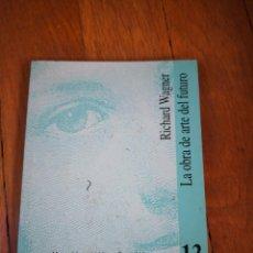 Libri di seconda mano: LIBRO LA OBRA DE ARTE DEL FUTURO RICHARD WAGNER. Lote 231424705