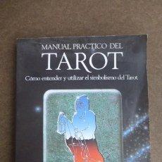 Libros de segunda mano: MANUAL PRACTICA DE TAROT.COMO ENTENDER Y UTILIZAR EL SIMBOLISMO DEL TAROT.. 253 PGS.. Lote 232340850