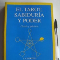 Livres d'occasion: EL TAROT, SABIDURÍA Y PODER (TEORÍA Y PRÁCTICA) - JOSÉ ANTONIO PORTELA (ARKANO BOOKS, 1995). 1ª ED.. Lote 234174965
