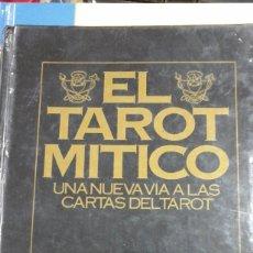 Livres d'occasion: EL TAROT MÍTICO. UNA NUEVA VÍA A LAS CARTAS DEL TAROT (MADRID, 1989). Lote 241058640