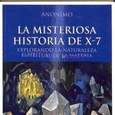Libros de segunda mano: LA MISTERIOSA HISTORIA DE X-7. Lote 245951955