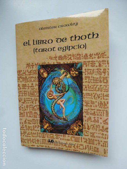 EL LIBRO DE THOTH. TAROT EGIPCIO. ALEISTER CROWLEY. LUIS CÁRCAMO EDITOR 2006 (Libros de Segunda Mano - Parapsicología y Esoterismo - Tarot)