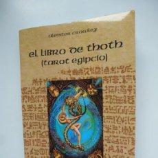 Libros de segunda mano: EL LIBRO DE THOTH. TAROT EGIPCIO. ALEISTER CROWLEY. LUIS CÁRCAMO EDITOR 2006. Lote 246072195