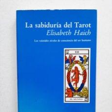 Libros de segunda mano: LA SABIDURÍA DEL TAROT - ELISABETH HAICH. Lote 253511990
