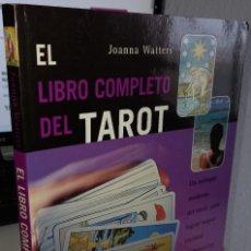 Libros de segunda mano: EL LIBRO COMPLETO DEL TAROT - WATTERS, JOANNA. Lote 253820705
