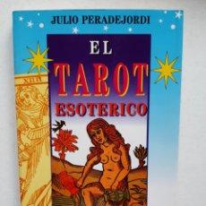Libros de segunda mano: EL TAROT ESOTÉRICO/ EL LIBRO DE TOTH - JULIO PERADEJORDI. Lote 253983685