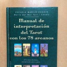 Libros de segunda mano: MANUAL DE INTERPRETACIÓN DEL TAROT CON LOS 78 ARCANOS / MARÍA DEL MAR TORT I CASALS / OBBELICO. 2017. Lote 256039980