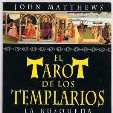 Libros de segunda mano: EL TAROT DE LOS TEMPLARIOS LA BÚSQUEDA DEL SANTO GRIAL JOHN MATTHEWS. Lote 256045870