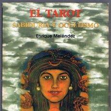 Libros de segunda mano: EL TAROT SABIDURIA Y OCULTISMO ENRIQUE MELÉNDEZ. Lote 256057575