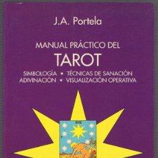 Libros de segunda mano: MANUAL PRÁCTICO DEL TAROT J.A. PORTELA. Lote 256060945