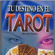 Libros de segunda mano: TU DESTINO EN EL TAROT ATHANASIUS NICHOLAE. Lote 257528600