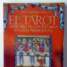 Libri di seconda mano: EL TAROT HERENCIA DE LOS CATAROS Y MARIA MAGDALENA DANIEL RODÉS & ENCARNA SÁNCHEZ (PRECINTADO). Lote 258203175