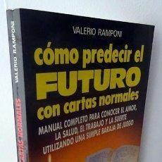 Libros de segunda mano: CÓMO PREDECIR EL FUTURO CON CARTAS NORMALES VALERIO RAMPONI. Lote 258249940