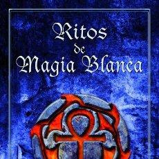 Libros de segunda mano: RITOS DE MAGUIA BLANCA. Lote 260808900