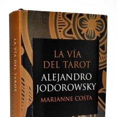 Libros de segunda mano: LA VÍA DEL TAROT - ALEJANDRO JODOROWSKY Y MARIANNE COSTA. Lote 262835200