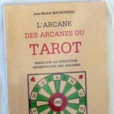 Libri di seconda mano: L'ARCANE DES ARCANES DU TAROT - ESSAI SUR LA STRUCTURE GEOMETRIQUE DES ARCANES - VER INDICE. Lote 264251144