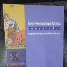 Libros de segunda mano: TAROT Y NUMERALOGIA TANTRICA COMPARADOS ( MARGARIDA DOMINGO-MARIA KRISHNA LAPUENTE). Lote 265830949