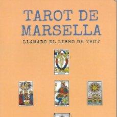 Libri di seconda mano: EL LIBRO DEL TAROT DE MARSELLA LLAMADO EL LIBRO DE THOT DE 495 HOJAS. Lote 266935299