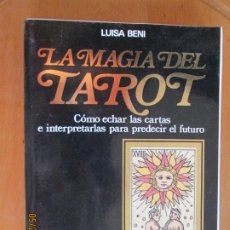 Libros de segunda mano: LA MAGIA DEL TAROT - LUISA BENI - EDITORIAL DE VECCHI - 2002.. Lote 269741253