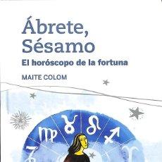 Libros de segunda mano: ÁBRETE, SÉSAMO - EL HORÓSCOPO DE LA FORTUNA. Lote 269789063
