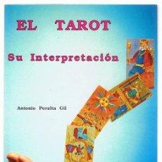 Libros de segunda mano: EL TAROT SU INTERPRETACIÓN ANTONIO PERALTA GIL. Lote 270095793